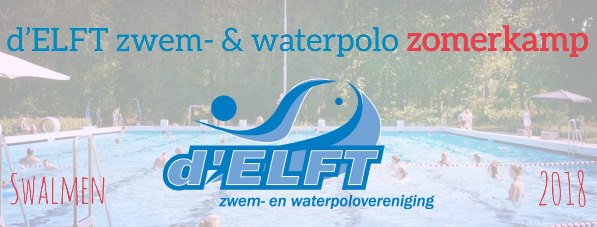 [20-25 aug] d'ELFT zwem- & waterpolo zomerkamp 2018