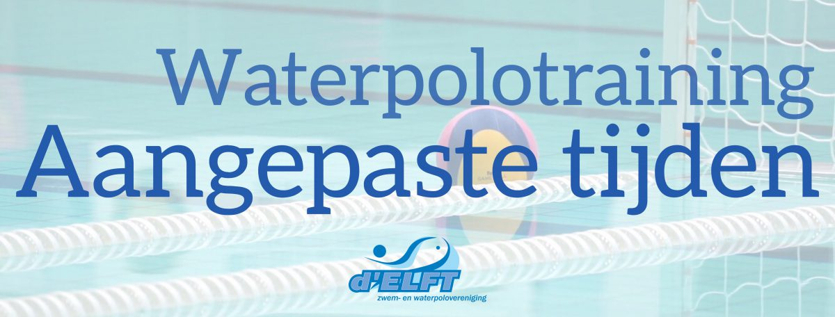 [19 feb] Waterpolo: aangepaste trainingstijden
